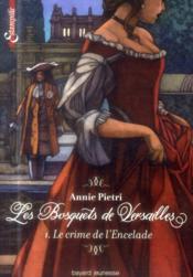 Les bosquets de Versailles T.1 ; le crime de l'encelade - Couverture - Format classique