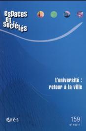 Revue espaces et sociétés N.159 ; l'université : retour en ville ? - Couverture - Format classique
