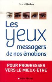 Les yeux, messagers de nos émotions ; pour progresser vers le mieux-être - Couverture - Format classique
