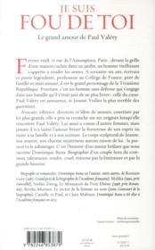 Je suis fou de toi ; le grand amour de Paul Valéry - 4ème de couverture - Format classique
