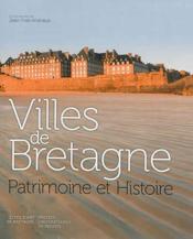 Villes de Bretagne ; patrimoine et histoire - Couverture - Format classique