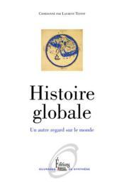 Histoire globale ; un autre regard sur le monde - Couverture - Format classique