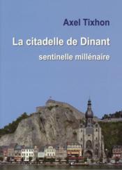 La citadelle de dinant. sentinelle militaire - Couverture - Format classique
