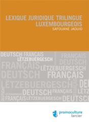 Lexique juridique trilingue luxembourgeois - Couverture - Format classique