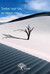 Tomber sept fois, se relever vide... - Couverture - Format classique
