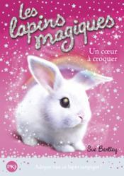 Les lapins magiques T.1 ; un coeur à croquer - Couverture - Format classique