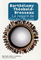 Le regard de Gordon Brown - Couverture - Format classique