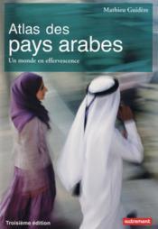 Atlas des pays arabes ; un monde en effervescence (3e édition) - Couverture - Format classique