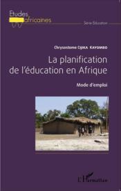 Planification de l'éducation en Afrique ; mode d'emploi - Couverture - Format classique