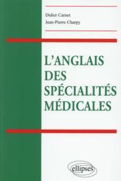 L'Anglais Des Specialites Medicales - Couverture - Format classique
