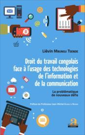 Droit du travail congolais face à l'usage des technologies de l'information et de la communication - Couverture - Format classique