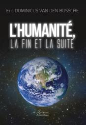 L'humanité, la fin et la suite - Couverture - Format classique