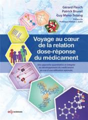Voyage au coeur de la relation dose-réponse du médicament - Couverture - Format classique