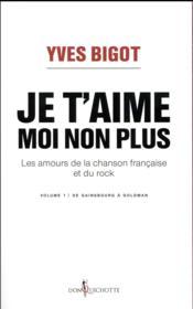 Je t'aime, moi non plus ; les amours de la chanson française et du rock - Couverture - Format classique