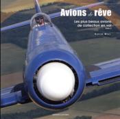 Avions de rêve t.2 ; les plus beaux avions de collection en vol - Couverture - Format classique