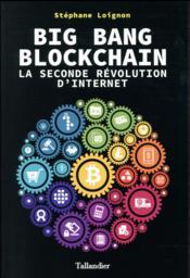 Big bang blockchain ; la seconde révolution d'internet - Couverture - Format classique