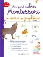 Mon très grand cahier Montessori des sons et des graphèmes - Couverture - Format classique
