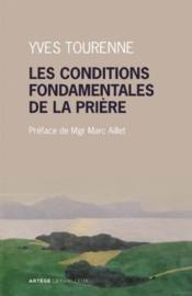 Les conditions fondamentales de la prière ; métaphysique et prière chez Claude Tresmontant - Couverture - Format classique
