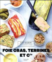 Foies gras, terrines et compagnie - Couverture - Format classique