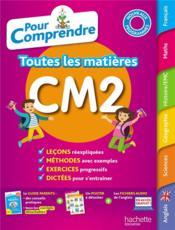 Pour comprendre toutes les matières ; CM2 - Couverture - Format classique