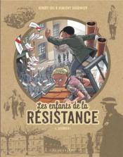 Les enfants de la Résistance T.6 ; désobéir ! - Couverture - Format classique