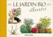 Lot 2 ' Carnets des jardins' Rustica: le jardin Bio Illustré & L e potager Illustré - Couverture - Format classique