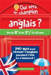 Qui sera le champion en anglais ? ; de la 6e à la 5e - Couverture - Format classique
