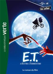 Films cultes Universal t.2 ; E.T. l'extra terrestre, le roman du film - Couverture - Format classique