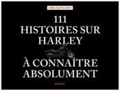 111 histoires sur Harley à connaître absolument - Couverture - Format classique