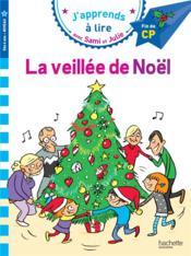 J'apprends à lire avec Sami et Julie ; la veillée de Noël - Couverture - Format classique