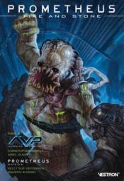 Prometheus ; fire and stone T.3 ; Prometheus Omega ; Alien vs Predator - Couverture - Format classique