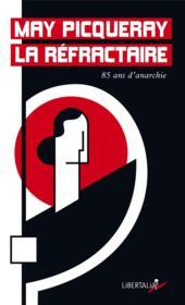 May la réfractaire ; 85 ans d'anarchisme - Couverture - Format classique