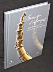 Ivoires d'Afrique dans les anciennes collections françaises - Couverture - Format classique