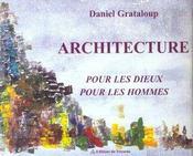L'Architecture Des Dieux Et Des Hommes - Intérieur - Format classique