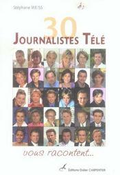 30 Journalistes Tele Vous Racontent - Intérieur - Format classique