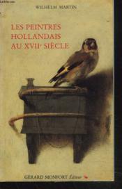 Les peintres hollandais au xvii eme siecle. - Couverture - Format classique