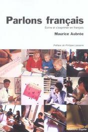 Parlons francais ; ecrire et s'exprimer en francais - Intérieur - Format classique