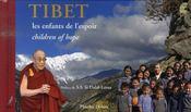 Tibet ; les enfants de l'espoir ; children of hope - Intérieur - Format classique