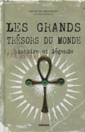 Les grands trésors du Monde ; histoire et légende - Couverture - Format classique