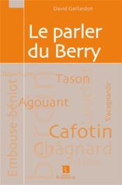 Le parler du Berry - Couverture - Format classique