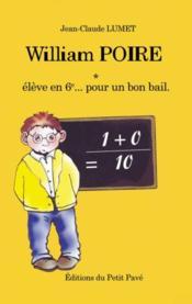 William Poire t.1 ; élève en 6ème... pour un bon bail - Couverture - Format classique