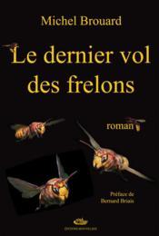 Le Dernier Vol Des Frelons - Couverture - Format classique