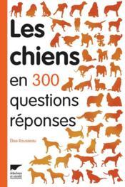 Les chiens en 300 questions/réponses - Couverture - Format classique