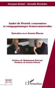 Andre de Peretti : rencontres et compagnonnages franco-marocains ; entretien avec Gaston Pineau - Couverture - Format classique