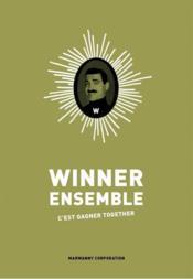 Winner ensemble ; c'est gagner together - Couverture - Format classique
