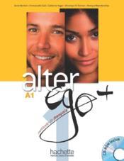Alter ego + ; FLE ; A1 : livre de l'élève + cd-rom + parcours digital - Couverture - Format classique
