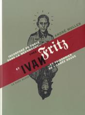 De Fritz à Ivan ; souvenirs d'un alsacien incorporé dans la Wehrmacht et prisonnier de l'Armée rouge - Couverture - Format classique