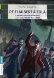 De Flaubert à Zola : 15 extraits pour découvrir la littérature au XIXe siècle - Couverture - Format classique