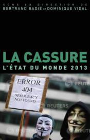 La cassure ; l'état du monde 2013 - Couverture - Format classique