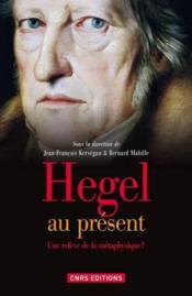 Hegel au présent ; une relève de la métaphysique? - Couverture - Format classique